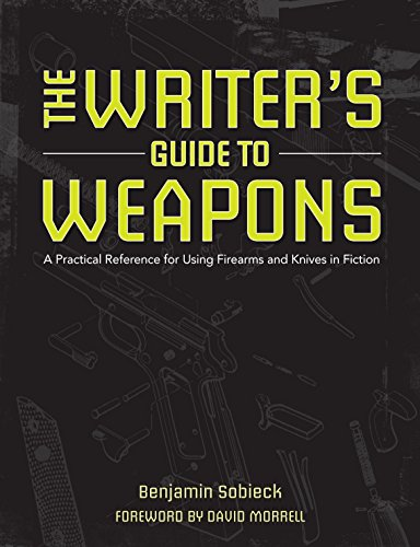 The Writer's Guide to Weapons: A Practical Reference for Using Firearms and Knives in Fiction (Best Carry Weapon For A Woman)