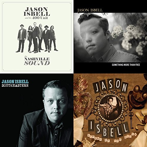 Best Of Jason Isbell By Jason Isbell And The 400 Unit Drive By