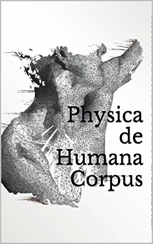 physica-de-humana-corpus-physics-of-the-human-body