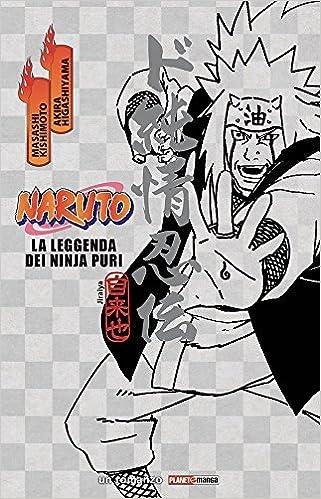 Naruto. La leggenda dei ninja puri (Planet manga): Amazon.es ...