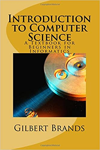 Introduction to Computer Science: A Textbook for Beginners
