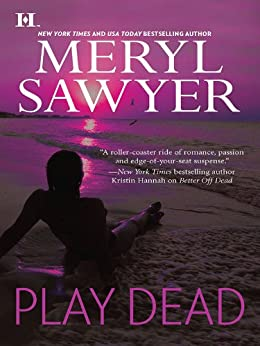 Play Dead by Meryl Sawyer (2010, Paperback)