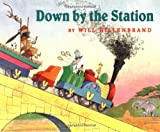 Down by the Station[ DOWN BY THE STATION ] By Hillenbrand, Will ( Author )Aug-16-1999 Hardcover