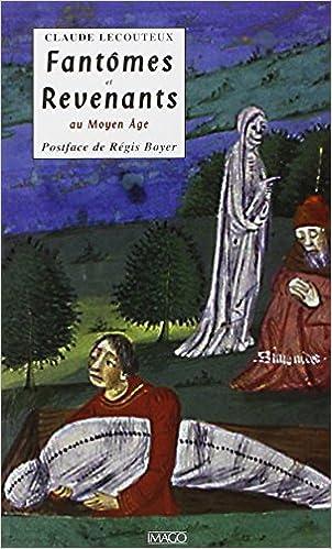 Télécharger en ligne Fantômes et revenants au Moyen-Age pdf epub