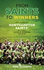 From Saints to Winners: The Story of Northampton Saints' Historic Double-Winning Season