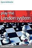 Play The London System (everyman Chess Series)-Cyrus Lakdawala