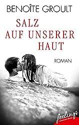 Salz auf unserer Haut: Roman (feelings emotional eBooks)
