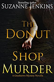 The Donut Shop Murder: A Greektown Story Novella (Detroit Detective Stories Book 5) by [Jenkins, Suzanne ]