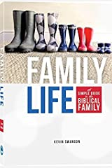 Family Life: A Simple Guide to the Biblical Family Paperback