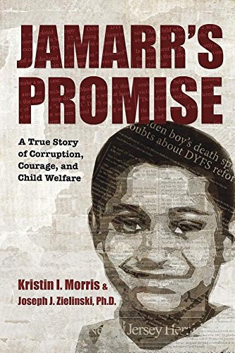 Jamarr's Promise: A True Story of Corruption, Courage, and Child Welfare