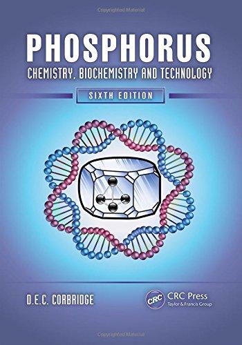 Phosphorus: Chemistry, Biochemistry and Technology, Sixth Edition