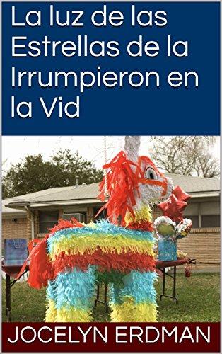 La luz de las Estrellas de la Irrumpieron en la Vid (Spanish Edition)