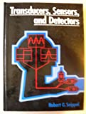 Transducers : Sensors and Detectors, Seippel, Robert G., 0835977978