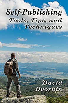 Self-Publishing Tools, Tips, and Techniques by [Dvorkin, David]