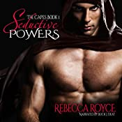 Seductive Powers : The Capes | Rebecca Royce