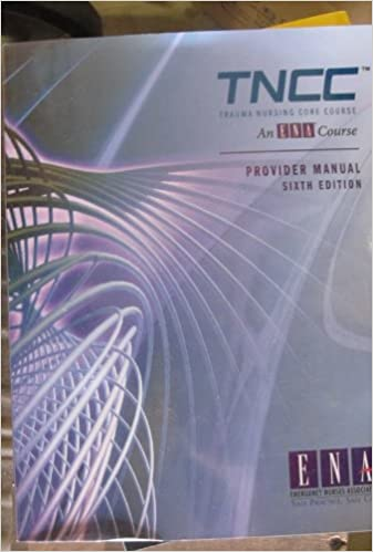 Trauma nursing core course provider manual tncc emergency trauma nursing core course provider manual tncc 6th edition fandeluxe Image collections