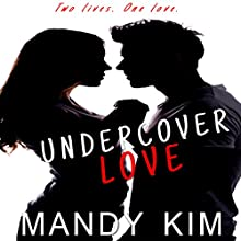 Undercover Love Audiobook by Mandy Kim Narrated by Kerri Carter