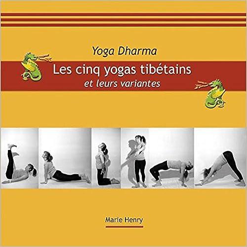 Télécharger en ligne Les cinq yogas tibétains et leurs variantes pdf epub