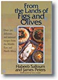 From the Lands of Figs and Olives, Habeeb Salloum and James Peters, 156656414X