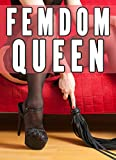 Femdom Queen (Female Domination Society Whipping CFNM Facesitting) (Femdom Worlds Book 1)
