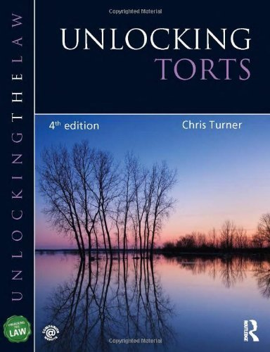Unlocking Torts (Unlocking the Law) 4th edition by Turner, Chris (2014) Paperback