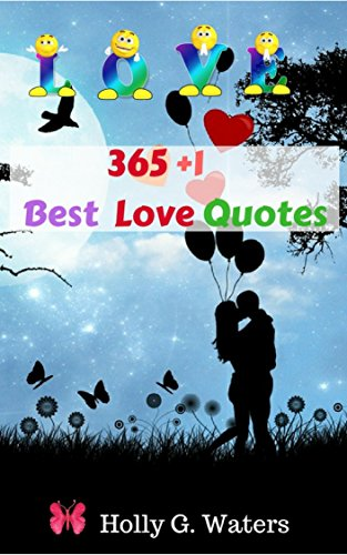 365+1 Love Quotes : Quotes and Journal Blank Book Volume 4: For Inspired Relationships Passage and Create Your Love Quotes From Your Heart.