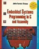 Embedded System Programming in C and Assembly, Brown, John F., 0442018177