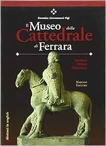 Il Museo della Cattedrale di Ferrara. Scultura, pittura