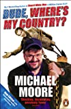 Dude, Where's My Country? by Michael Moore front cover