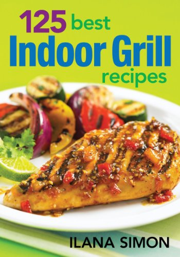 125 Best Indoor Grill Recipes (Grilling Indoor Cookbook)