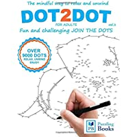 DOT-TO-DOT For Adults Fun and Challenging Join the Dots: The mindful way to relax and unwind