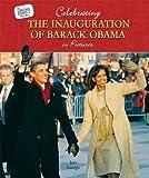 Celebrating the Inauguration of Barack Obama in Pictures, Jane Katirgis, 0766036502