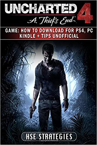 a621c8b67dd7 Uncharted 4 a Thiefs End Game: How to Download for PS4, PC Kindle + ...