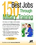 150 Best Jobs Through Military Training, Laurence Shatkin, 1593574622