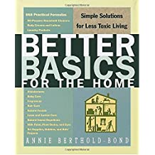 Better Basics for the Home: Simple Solutions for Less Toxic Living