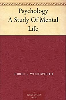 Psychology A Study Of Mental Life by [Woodworth, Robert S.]