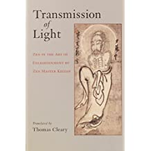 Transmission of Light: Zen in the Art of Enlightenment by Zen Master Keizan