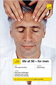 Life At 50: For Men