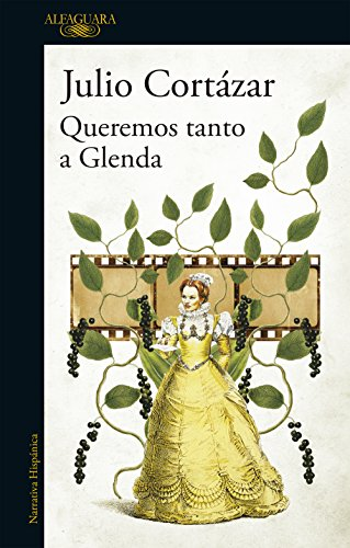 Queremos tanto a Glenda (Spanish Edition) by [Cortázar, Julio]