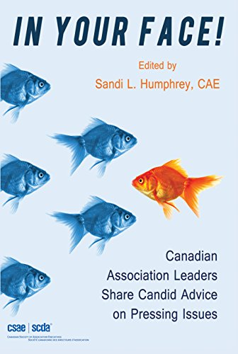 In Your Face!: Canadian Association Leaders Share Candid Advice on Pressing Issues