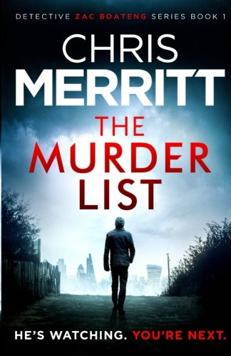 The Murder List: An utterly gripping crime thriller with edge-of-your-seat suspense (Detective Zac Boateng) (Volume 1)