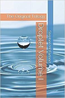 Book Droplet Volume I: The Original Trilogy
