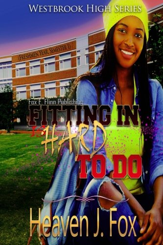Search : Fitting In: (Is Hard to Do) Book 1 Semester 1 (Westbrook High) (Volume 1)