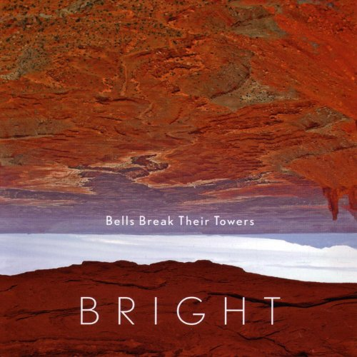 Bright-Bells Break Their Towers-CD-FLAC-2005-FLACME Download