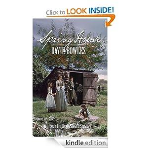 Spring House: Book 1 in the Westward Sagas David Bowles