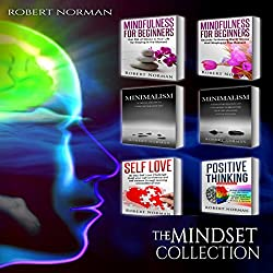 Minimalism, Mindfulness for Beginners, Self Love, Positive Thinking: 6 Books in 1!