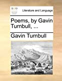 Poems, by Gavin Turnbull, Gavin Turnbull, 1140859234