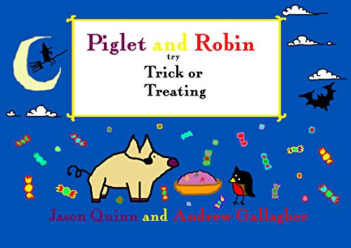 Piglet and Robin try Trick or -