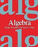 Algebra, Harley Flanders and Justin J. Price, 0122596668