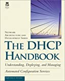 img - for The DHCP Handbook: Understanding, Deploying, and Managing Automated Configuration Services by Ralph E. Droms (1999-10-01) book / textbook / text book